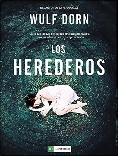 Los Herederos Spanish Edition 9788417128579 Dorn Wulf Galán Echevarría Beatriz Books