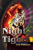Night Tigers, Lee Prosser, 0595217397