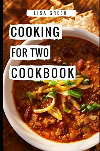 Download Cooking For Two Cookbook: Easy And Healthy Cooking For Two Recipes (Recipes For Two) ebook