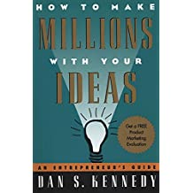 How to Make Millions with Your Ideas: An Entrepreneur's Guide