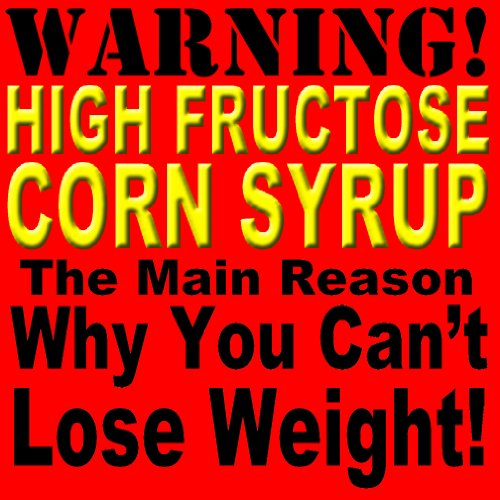 fructose+health Products : High Fructose Corn Syrup ~ The Main Reason Why You Can't Lose Weight!