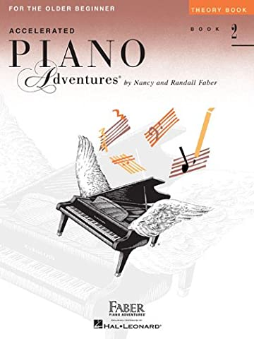 Accelerated Piano Adventures for the Older Beginner: Theory Book 2 (Faber Accelerated Lesson 1)