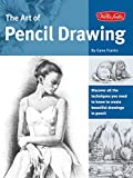 The Art of Pencil Drawing: Learn how to draw realistic subjects with pencil (Collector's Series)
