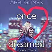 Once She Dreamed: Part Two | Abbi Glines