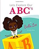 img - for Let's Explore Our ABC's with Bella Lee book / textbook / text book