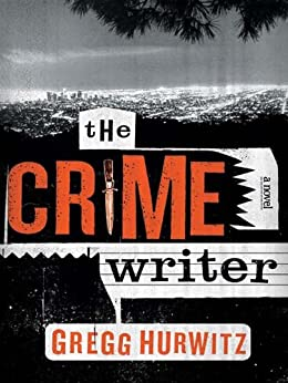 The Crime Writer by [Hurwitz, Gregg]