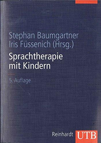 Sprachtherapie mit Kindern: Grundlagen und Verfahren (Uni-Taschenbücher L)
