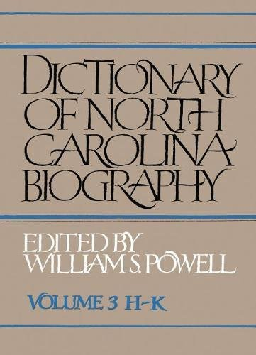 Dictionary of North Carolina Biography: Vol. 3, H-K