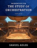 Workbook: for The Study of Orchestration, Fourth Edition