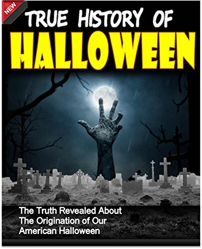 Halloween: True History of Halloween - The Truth Revealed About The Origination of Our American Halloween: Halloween Books, Halloween Ghost Mysteries, ... Halloween Stories (Holiday Books Book 2)]()