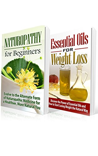 Naturopathy: Naturopathy and Essential Oils: Evolve to the Alternate Form of Naturopathic Medicine for a Healthier, More Natural You: Essential Oils for ... Organic Chemistry, Women's Health) (Alternate Medicine compare prices)