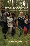 img - for World Scouting: Educating for Global Citizenship by Vallory Eduard (2013-05-22) Paperback book / textbook / text book