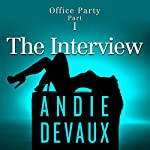 The Interview: Office Party, Part One | Andie Devaux