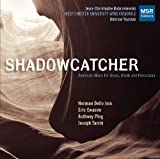 Shadowcatcher: American Music for Brass, Winds and