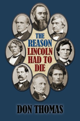 The Reason Lincoln Had to Die: Second Edition