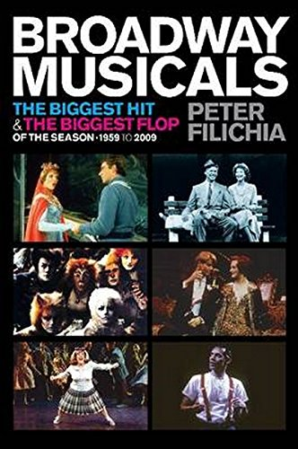 Broadway Musicals: The Biggest Hit & the Biggest Flop of the Season - 1959 to 2009