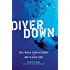 Diver Down: Real-World SCUBA Accidents and How to Avoid Them (International Marine-RMP)