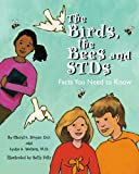 The Birds, the Bees and Stds, Cheryl L. Dwyer D. O. and Lydia A. Watson M. D., 061513713X