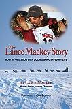The Lance Mackey Story, lance mackey, 0615354718