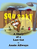 Squeaky: A Diary Of A Lost Cat
