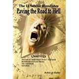 The 13 Satanic Bloodlines: Paving the Road to Hell: The End of Individual Choice is at Hand - Worldwide Evil and Misery - The Antichrist - Salvation