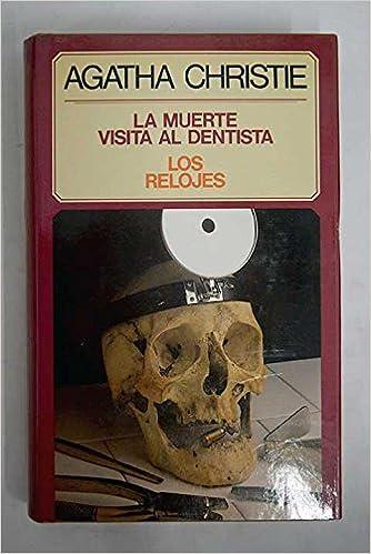 La muerte visita al dentista ; Los relojes: Agatha Christie: Amazon.com: Books