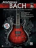 Shredding Bach: Heavy Metal Guitar Meets 10 J. S. Bach Masterpieces, Book & CD (Shredding Styles)