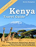 Kenya Travel Guide: Outdoor Adventures, National Parks, Mountains, Kenyan Coast, Local Food, Historical Sights, Where to Shop, Festival Calendar (also Nairobi and Mombasa)