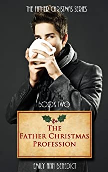 The Father Christmas Profession (The Father Christmas Series Book 2) by [Benedict, Emily Ann]