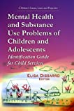 Mental Health and Substance Use Problems of Children and Adolescents, , 162808698X