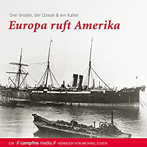 Europa ruft Amerika Hörbuch