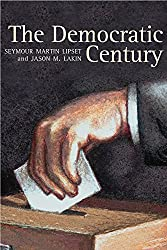 The Democratic Century (The Julian J. Rothbaum Distinguished Lecture Series)