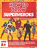 img - for How to Draw Super Hero Comics Draw all of your Favorite Super Heroes (Avengers, DC Comics, Spider Man, Hulk, Iron Man, Superman, Batman, and More!) book / textbook / text book