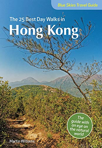 The 25 Best Day Walks in Hong Kong (Blue Skies Travel Guides)