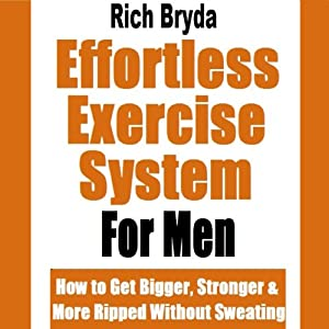The Effortless Exercise System for Men Audiobook