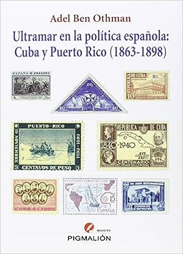 Ultramar En La Política Española: Cuba Y Puerto Rico 1863-1898 Magíster: Amazon.es: Adel Ben Othman: Libros