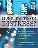 Municipalities in Distress?: How States and Investors Deal with Local Government Financial Emergencies (2nd edition)