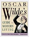 Oscar Wilde's Guide to Modern Living, Oscar Wilde, 0385481799