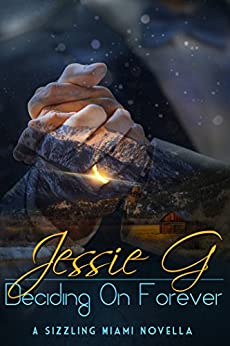 Deciding on Forever (Sizzling Miami Book 7) by [G, Jessie]