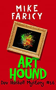 Art Hound (Dev Haskell - Private Investigator Book 16) by [Faricy, Mike]