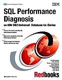 SQL Performance Diagnosis on IBM DB2 Universal Database for ISeries, Hernando Bedoya, 0738497487