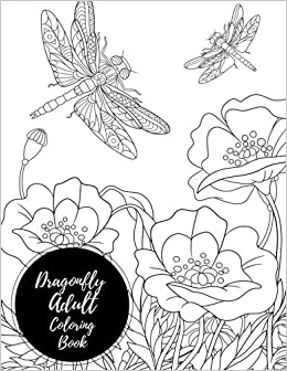 Amazon Dragonfly Adult Coloring Book Butterfly Large Stress Relieving Relaxing For Grownups Men Women
