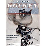 Inside Hockey: Players, Pucks, and Penalty Boxes