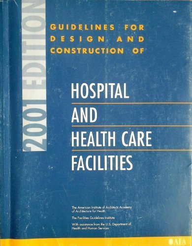 Guidelines for Design and Construction of Hospital and Health Care Facilities: 2001 Edition