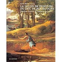 Leçon de peinture du Duc de Bourgogne: Fénelon, Poussin et l'enfance perdue