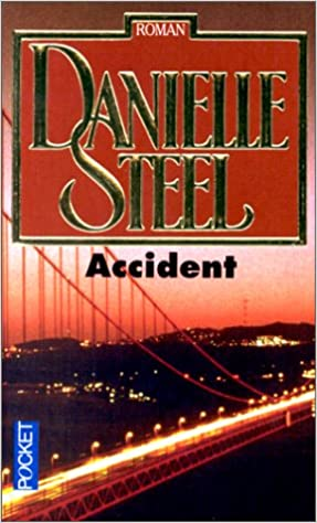 Accident Danielle Steel 9782266066778 Amazon Com Books