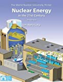 img - for Nuclear Energy in the 21st Century: World Nuclear University Primer [Paperback] book / textbook / text book