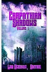 The Carpathian Shadows Vol. 1 Kindle Edition