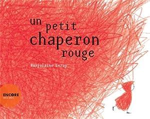 vignette de 'Un petit chaperon rouge (Marjolaine Leray)'