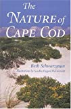 The Nature of Cape Cod, Beth Schwarzman, 1584651075